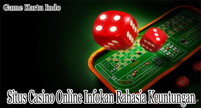 Situs Casino Online Infokan Rahasia Untuk Meraup Keuntungan